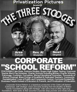 The Three Stooges of Corporate School Reform